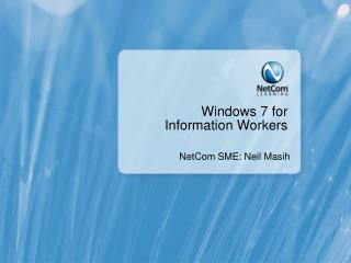 Windows 7 for Information Workers