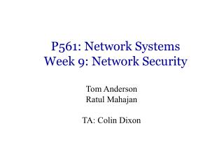 P561: Network Systems Week 9: Network Security