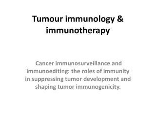 Tumour immunology  &  immunotherapy