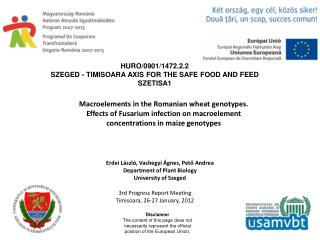 HURO/0901/147 2.2.2 Szeged - Timisoara axis for the safe food and feed SZETISA1