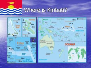 Where is Kiribati?