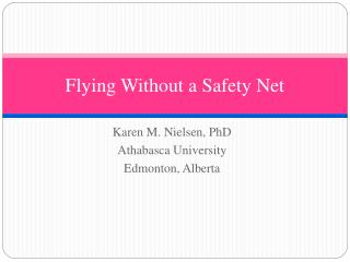 Flying Without a Safety Net