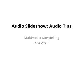 Audio Slideshow: Audio Tips