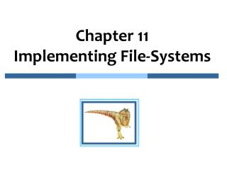 Chapter 11   Implementing File-Systems