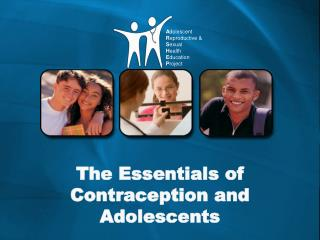 The Essentials of Contraception and Adolescents