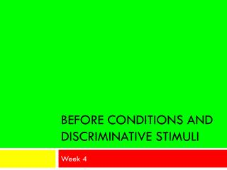 Before Conditions and Discriminative Stimuli