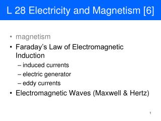 L 28 Electricity and Magnetism [6]