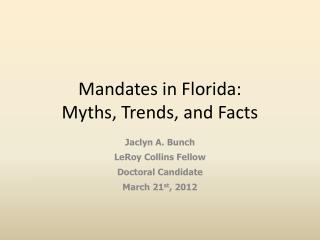 Mandates in Florida:  Myths , Trends, and Facts