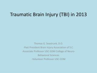 Traumatic Brain Injury (TBI) in 2013