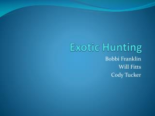 Exotic Hunting