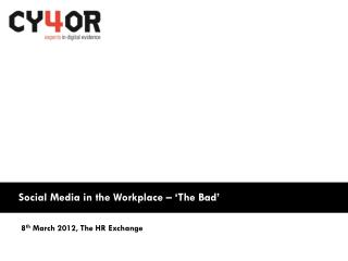 Social Media in the Workplace – 'The Bad'