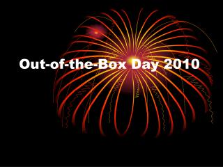 Out-of-the-Box Day  2010