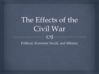 The Effects of the Civil War