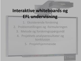 Interaktive whiteboards og  EFL undervisning