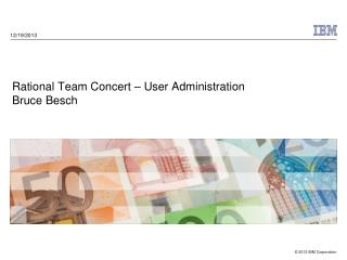 Rational  Team Concert  – User  Administration Bruce Besch