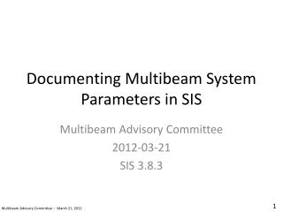 Documenting Multibeam System Parameters in SIS