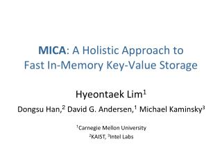 MICA : A Holistic Approach  to  Fast In-Memory Key-Value Storage