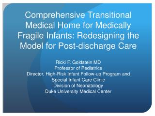 Ricki F. Goldstein MD Professor of Pediatrics Director, High-Risk Infant Follow-up Program and