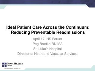 Ideal Patient Care Across the Continuum: Reducing Preventable Readmissions