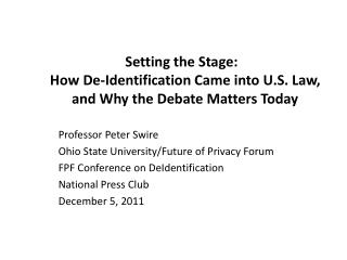 Setting the Stage:   How  De-Identification Came into U.S. Law, and Why the Debate Matters Today