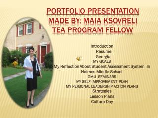 Portfolio presentation made by: Maia Ksovreli TEA program fellow