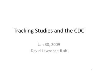 Tracking Studies and the CDC