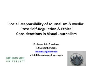 Professor Eric Freedman 12 November 2011 freedma5@msu.edu ericinlithuania.wordpress.com