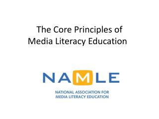 The Core Principles of  Media Literacy Education