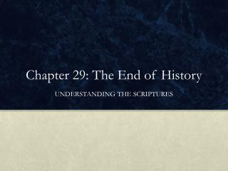 Chapter 29: The End of History