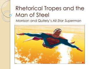 Rhetorical Tropes and the Man of Steel