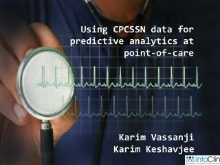 Using CPCSSN data for predictive analytics at point-of-care