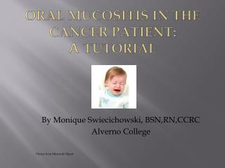 ORAL Mucositis in the cancer patient: A  Tutorial