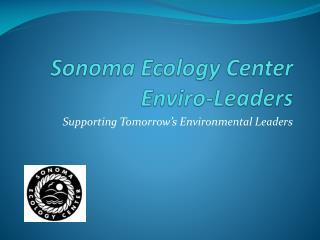 Sonoma Ecology Center Enviro -Leaders