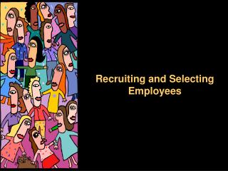 Recruiting and Selecting Employees