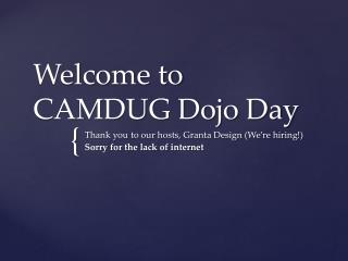 Welcome to CAMDUG Dojo Day
