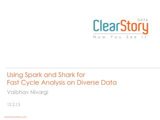 Using Spark and Shark for Fast Cycle Analysis on Diverse Data