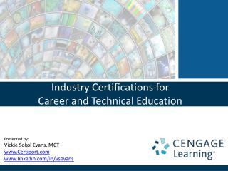 Industry Certifications for  Career and  Technical  Education