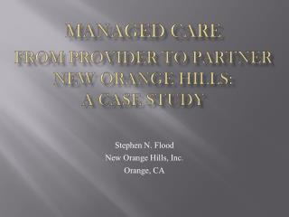 Managed Care From Provider to Partner New Orange Hills:  A Case Study