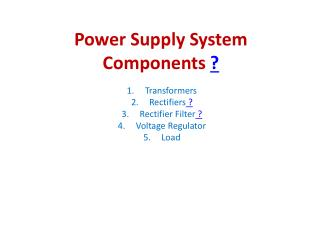 Power Supply System  Components  ?