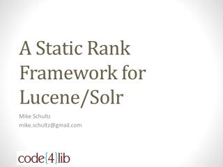 A Static Rank Framework for  Lucene / Solr