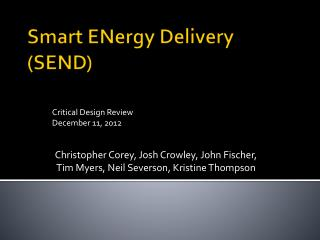 Smart  ENergy  Delivery ( SEND)