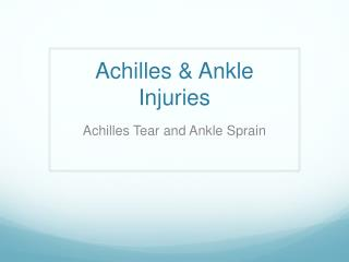 Achilles & Ankle  Injuries