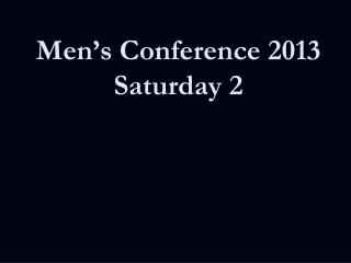 Men's Conference 2013 Saturday 2