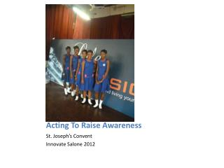 Acting To Raise Awareness
