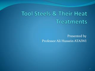 Tool Steels & Their Heat Treatments