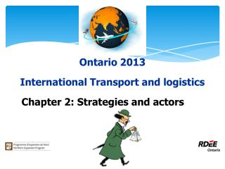 Ontario 2013 International Transport and logistics   Chapter 2: Strategies and actors