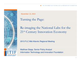 Turning the Page: Re-imaging  the National Labs for the 21 st  Century Innovation Economy