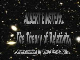 ALBERT EINSTEIN: The Theory of Relativity