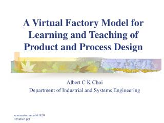 A Virtual Factory Model for Learning and Teaching of Product and Process Design