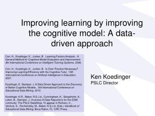 Improving learning by improving the cognitive model: A data-driven approach